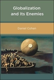 Globalization and Its Enemies, Cohen, Daniel