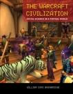 The Warcraft Civilization: Social Science in a Virtual World, Bainbridge, William Sims