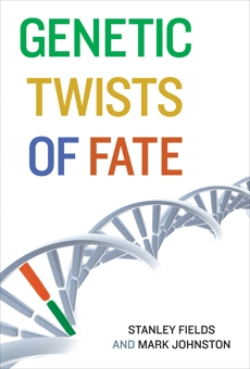 Genetic Twists of Fate, Fields, Stanley & Johnston, Mark