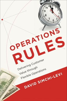 Operations Rules: Delivering Customer Value through Flexible Operations, Simchi-Levi, David