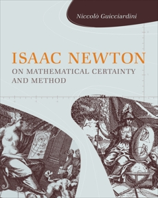 Isaac Newton on Mathematical Certainty and Method, Guicciardini, Niccolo