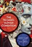 The Techno-Human Condition, Allenby, Braden R. & Sarewitz, Daniel