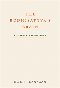The Bodhisattva's Brain: Buddhism Naturalized, Flanagan, Owen