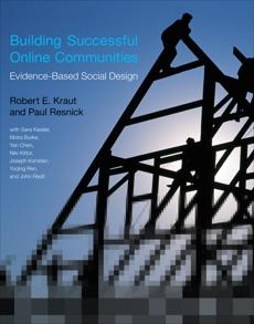 Building Successful Online Communities: Evidence-Based Social Design, Kraut, Robert E. & Resnick, Paul