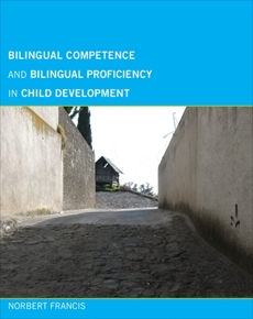 Bilingual Competence and Bilingual Proficiency in Child Development, Francis, Norbert