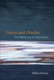 Gurus and Oracles: The Marketing of Information, Sarvary, Miklos