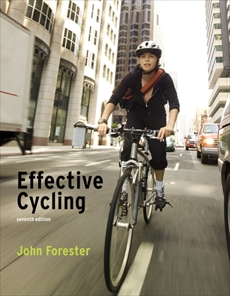 Effective Cycling, seventh edition, Forester, John