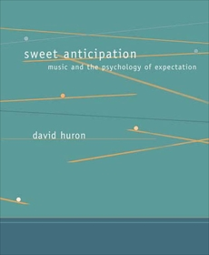 Sweet Anticipation: Music and the Psychology of Expectation, Huron, David