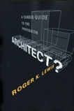 Architect? A Candid Guide to the Profession, revised and expanded edition, Lewis, Roger K.