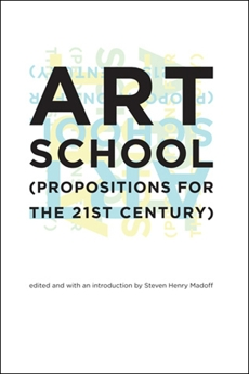 Art School: (Propositions for the 21st Century),