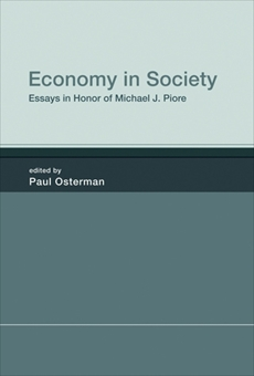 Economy in Society: Essays in Honor of Michael J. Piore,