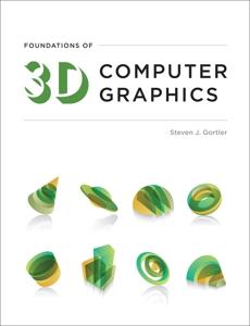 Foundations of 3D Computer Graphics, Gortler, Steven J.