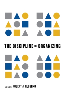 The Discipline of Organizing,