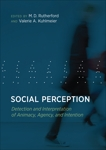 Social Perception: Detection and Interpretation of Animacy, Agency, and Intention,