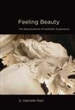 Feeling Beauty: The Neuroscience of Aesthetic Experience, Starr, G. Gabrielle