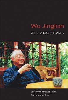 Wu Jinglian: Voice of Reform in China,