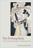 The Feeling Body: Affective Science Meets the Enactive Mind, Colombetti, Giovanna