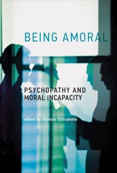 Being Amoral: Psychopathy and Moral Incapacity