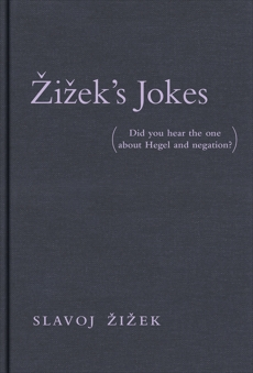 #i#ek's Jokes: (Did you hear the one about Hegel and negation?), Zizek, Slavoj