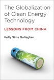 The Globalization of Clean Energy Technology: Lessons from China, Gallagher, Kelly Sims