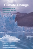 Climate Change, second edition: What It Means for Us, Our Children, and Our Grandchildren,