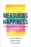 Measuring Happiness: The Economics of Well-Being, Weimann, Joachim & Knabe, Andreas & Schob, Ronnie