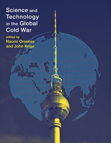 Science and Technology in the Global Cold War,
