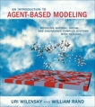 An Introduction to Agent-Based Modeling: Modeling Natural, Social, and Engineered Complex Systems with NetLogo, Wilensky, Uri & Rand, William