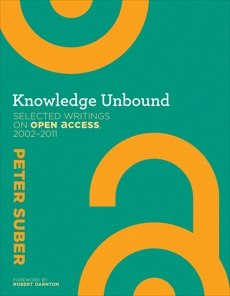 Knowledge Unbound: Selected Writings on Open Access, 2002-2011, Suber, Peter