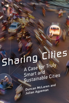 Sharing Cities: A Case for Truly Smart and Sustainable Cities, McLaren, Duncan & Agyeman, Julian
