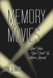 Memory and Movies: What Films Can Teach Us about Memory, Seamon, John