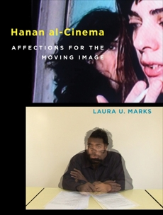 Hanan al-Cinema: Affections for the Moving Image, Marks, Laura U.