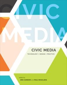 Civic Media: Technology, Design, Practice,