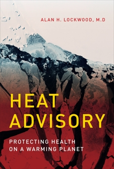 Heat Advisory: Protecting Health on a Warming Planet, Lockwood, Alan H.