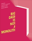 Big Data Is Not a Monolith,