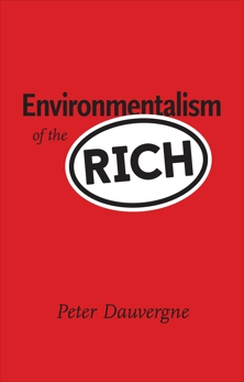 Environmentalism of the Rich, Dauvergne, Peter