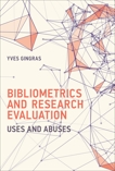 Bibliometrics and Research Evaluation: Uses and Abuses, Gingras, Yves