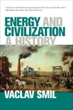Energy and Civilization: A History, Smil, Vaclav