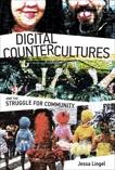Digital Countercultures and the Struggle for Community, Lingel, Jessa