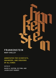 Frankenstein: Annotated for Scientists, Engineers, and Creators of All Kinds, Shelley, Mary