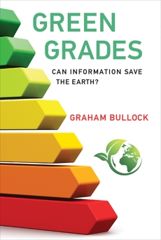 Green Grades: Can Information Save the Earth?, Bullock, Graham