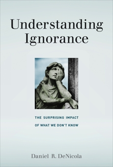Understanding Ignorance: The Surprising Impact of What We Don't Know