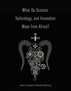 What Do Science, Technology, and Innovation Mean from Africa?,