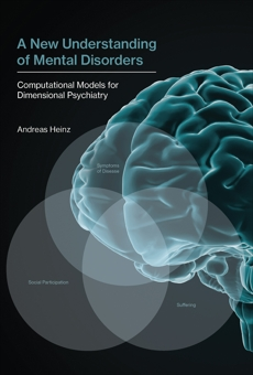 A New Understanding of Mental Disorders: Computational Models for Dimensional Psychiatry, Heinz, Andreas