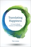 Translating Happiness: A Cross-Cultural Lexicon of Well-Being, Lomas, Tim