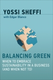 Balancing Green: When to Embrace Sustainability in a Business (and When Not To), Sheffi, Yossi