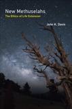 New Methuselahs: The Ethics of Life Extension, Davis, John K.