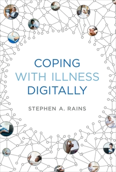 Coping with Illness Digitally, Rains, Stephen A.