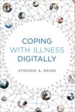 Coping with Illness Digitally, Rains, Stephen A.