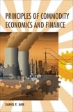 Principles of Commodity Economics and Finance, Ahn, Daniel P.